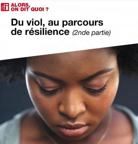 Du viol à la résilience, RFI partie 2